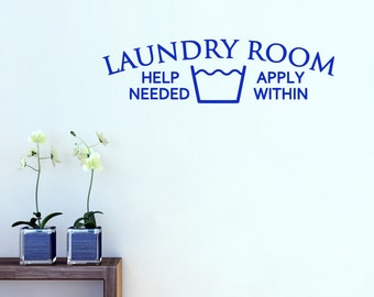 Laundry Wall Decal - Laundry Room Help Needed - Laundry Stickers - Laundry Room Decor - Laundry Room Art - Quote Wall Decal - QU491