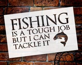 Fishing - Tough Job - Word Art Stencil - Select Size - STCL1825 - by StudioR12
