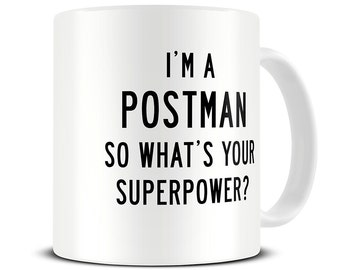 I'm a Postman So What's Your Superpower Coffee Mug - gift for postman - MG321