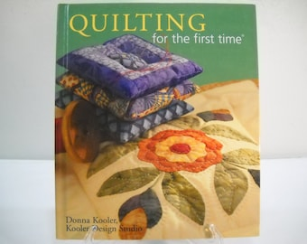 Quilting For The First Time By Donna Kooler Free Shipping