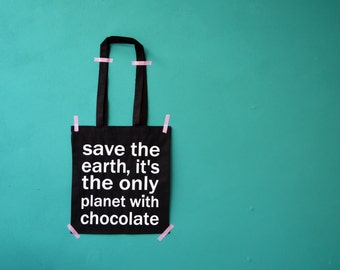 Chocolate quote bag - black shoppingbag - save the earth it's the only planet with chocolate - white letters