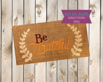Thanksgiving Be Grateful Embroidery Design - Embroidery Machine Pattern