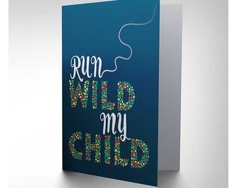 Quote Card -  Child Run Wild Nursery Children Kids Typography Blank Card CP3172