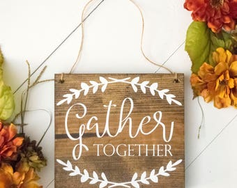Gather Together | Thanksgiving Sign | Door Sign | Wreath Sign | Thankful Sign | Thanksgiving Wreath | Thanksgiving Decoration