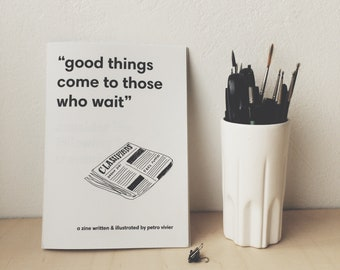 Good Things Come to Those Who Wait Zine
