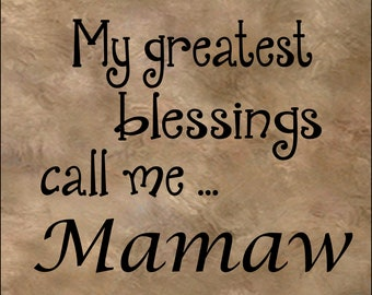 My greatest blessings call me Mamaw wreath sign, Door Hanger, Sign, Embellishment
