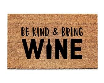 Be Kind & Bring Wine Doormat - Funny Door Mat - Funny Doormat - Booze Doormat - Welcome Mat - Unique Doormat - Funny Doormat - Wine Doormat
