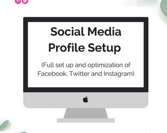 Social Media Profile Setup | Facebook, Instagram, Twitter | Social Media Marketing