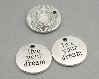 8 Live Your Dream Charms, Message Quote pendant beads, Antique Silver 19mm CM0530S