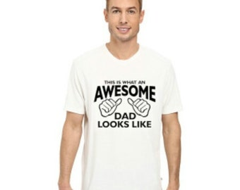 This is what an awesome dad  looks like vinyl print woman's T-shirt S,M,L,XL