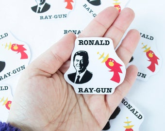 Ronald Ray-gun Sticker Funny Pun Punny Art Handmade Gag Gift President Future Weapons Aliens Portrait Weird Strange Unique Original Art