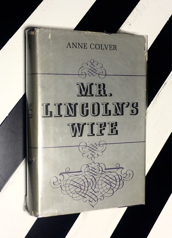 Mr. Lincoln's Wife by Anne Colver (1965) hardcover book