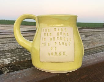 Large Mug-She Made Her Home in Between the Pages of Books- Linger-Maggie Stiefvater-Chartreuse, Gold-Pottery Handmade by Daisy Friesen