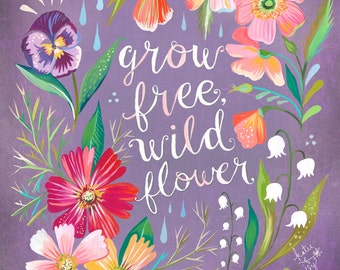 Purple Grow Free, Wildflower Art Print  | Watercolor Quote | Floral Painting | Inspirational Lettering | Wall art | 8x10 | 11x14