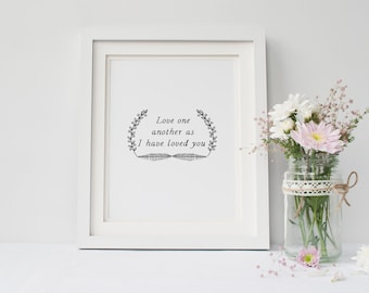 "PRINTABLE Art ""Love One Another as I have loved You"" Typography Art Print Floral Quote Bible Verse Christian Art Print Floral Laurel Wreath"