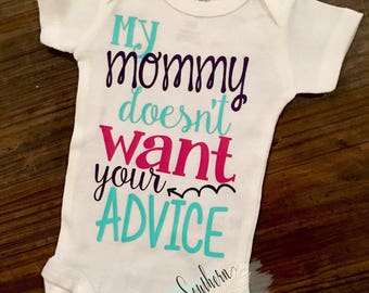 My Mom Doesnt Want Your Advice Infant Bodysuit, Baby and Youth Sizes. Mothers Day, New Mom, Funny Outfits,Sweet Southern Craft Co