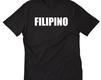 Filipino T-shirt Funny Hilarious Pinoy Ilocano Tagalog Philippines Tee Shirt Gift for Filipino