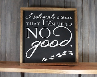 I Solemnly Swear That I Am Up To No Good Harry Potter Sign, Sirius Black Quote Sign, Harry Potter Theme Sign, Halloween Decor