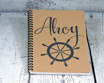 Ahoy - Blank Journal, spiral journal, spiral note book, writers gift, Sketchbook, Birthday Gift, Teen Gift, Writing Journal, Boating Journal