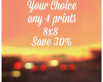 SALE 30% OFF - Your Choice, Any 4 Prints, 8x8