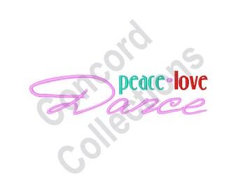 Peace Love Dance - Machine Embroidery Design