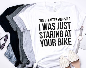 Don't Flatter Yourself: I Was Just Staring At Your Bike