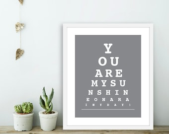 You Are My Sunshine On A Rainy Day -  Eye Chart Art Print  -  Love Poster  - Modern Wall Art - Slate Grey