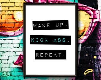 Motivational Poster | Wake Up Kick Ass Repeat | Morning Inspiration | Wake Up Kick Ass | Get Up And Go | Wake Up Kick Butt | Printable