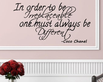 Coco Chanel Quote- In Order to Be Irreplaceable, One Must Always Be Different-Wall Decal-28x18