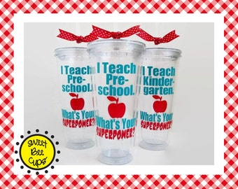 I Teach Preschool. Whats Your SUPERPOWER? Teacher Appreciation, Teacher Gift, Funny Teacher Gift, Acrylic Cup, You Choose Grade / Subject