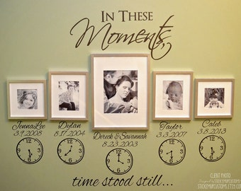 In These Moments Time Stood Still. Names, Dates, Clocks. Wall Decal Sticker Art Home Decor Family.