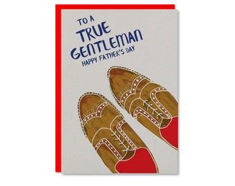 To a true gentleman Happy Fathers Day! A classy fathers day card for your dad / grandad