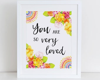You Are So Very Loved Art Print, Instant Download,  Printable Home Decor, Nursery Wall Decor, Colorful Art Print, You Are So Loved Printable