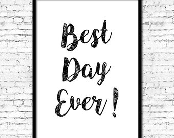 "INSTANT DOWNLOAD - ""Best Day Ever"" Quote - Printable Wall Art Print 8""x10"" and ""12x16"" (jpeg file) Kids Quote"
