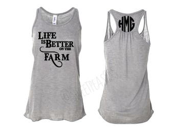 Life Is Better On The Farm Tank, Farmers Wife Shirt, Farmer Shirt, Southern Girl, Monogram tank top