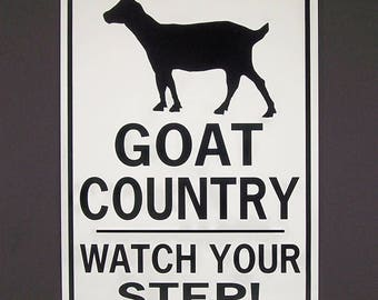 GOAT COUNTRY Watch Your Step!  12X18 Aluminum With Vinyl Graphics Sign