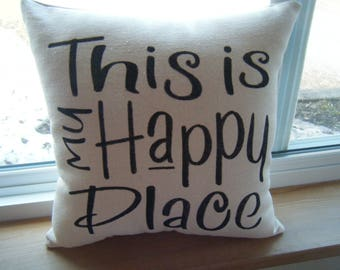 Pillow - This is my Happy Place