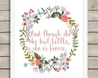 Art Print, Home Decor, Nursery Decor, She Is Fierce Wall Art, Though She Be But Little She Is Fierce Nursery Decor