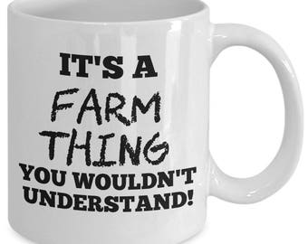 Farm Life, Farm Life Mug, Farm Mug, It's a farm thing, Farm Gifts, Farm Gifts For Men, Farm Gifts for Women, Farm Birthday Gifts, Farming