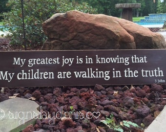 """3 John 1:4 Sign, My greatest joy is in knowing that my children are walking in the truth, Scripture Sign - 36"""" x 7"""" SignsbyDenise"""
