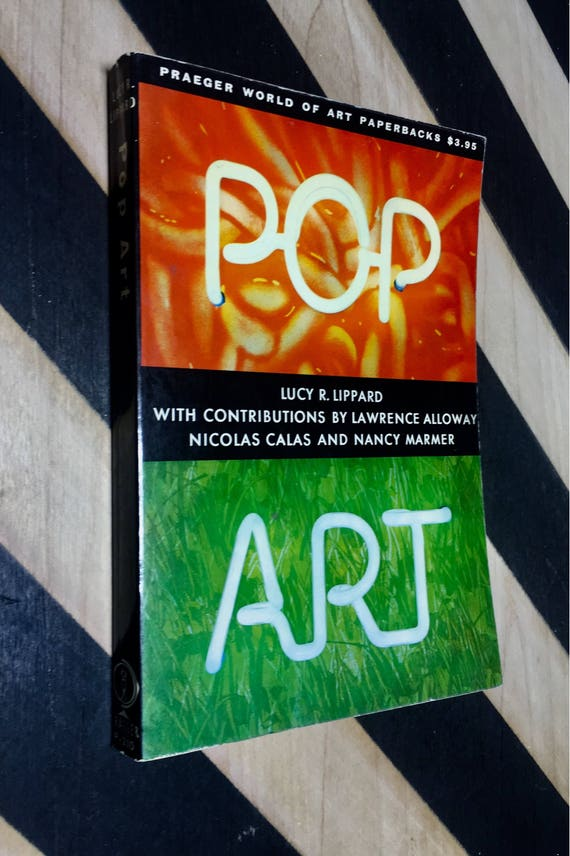 Pop Art by Lucy R. Lippard with contributions by Lawrence Alloway, Nicolas Calas and Nancy Marmer (1968) softcover book