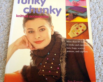 Knitting Patterns - Funky Chunky Knitting Accessories by Jan Eaton