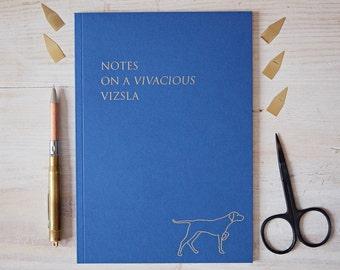 Vizsla Notebook - Hungarian Vizsla - Vizsla Gift - Dog GIfts for Owners - Veterinarian Gift - Dog Walker Gift - Birthday Gift - Sister Gift