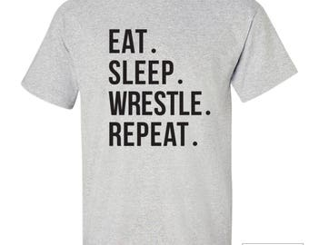 Wrestle Shirt / Eat Sleep Wrestle Repeat Shirt / Wrestle t-shirt / 387