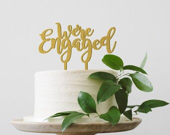 We're Engaged Cake Topper, Engaged Cake Topper, Engagement Cake Topper, Engagement Party Decor, Gold Cake Topper, Wood Cake Topper