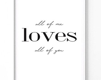 All of me loves all of you Minimalist monochrome print