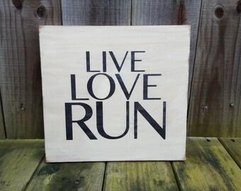 Live Love Run Sign