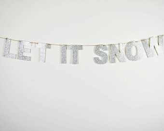 LET IT SNOW Silver Glitter Banner, Letter Banner, Christmas Banner, Mantel Banner, Silver Holiday Decor, fireplace Decor, Frozen Party