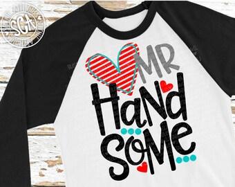 Valentine svg, Mr Handsome, New baby svg, Boys Valentines Day SVG, mamas boy svg, svg file, boys shirt, Mothers day svg, socuteappliques