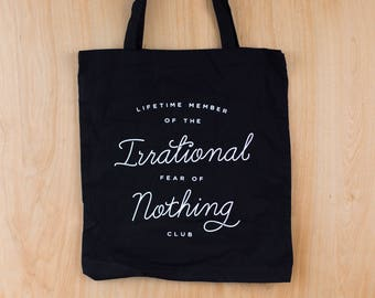 Irrational Fear of Nothing Tote